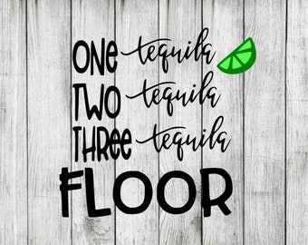 One tequila two tequila three tequila floor svg, tequila svg, tequila clipart, cut files for cricut silhouette, png, dxf, eps, svg
