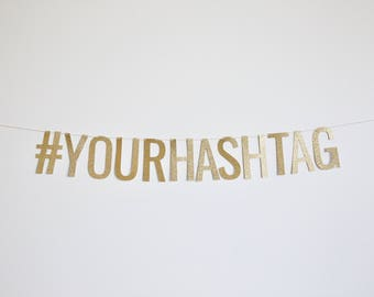 Custom Hashtag Banner - Birthday Hashtag Banner, Wedding Hashtag Banner, Bachelorette Party Banner