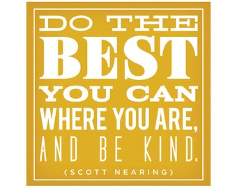 Do The Best You Can -  QUOTE - archival giclee print on matte paper 12x12 inches