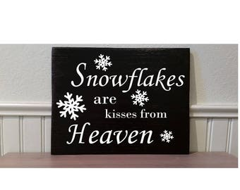 "Snowflakes are kisses for Heaven 7"" x 5 1/2"""