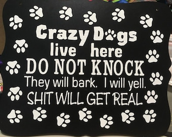 Crazy Dog(s) live here sign