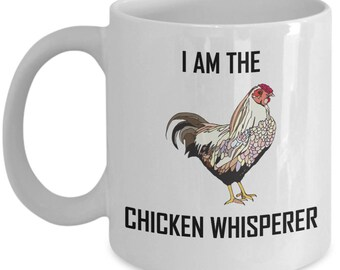 I Am The Chicken Whisperer Mug Funny Chicken Lover Gift