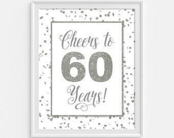 Cheers to 60 Years Anniversary Sign, 60th Birthday Party Sign, White & Silver Glitter Birthday, Sixtieth, Sixty Sign, INSTANT PRINTABLE