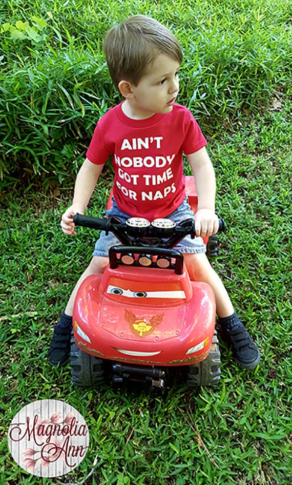 Ain't Nobody Got Time For Naps, Toddler T-Shirt in 11 Different Colors in Sizes 2T-5/6