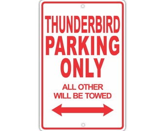 FORD THUNDERBIRD Parking Only All Others Will Be Towed Aluminum Metal Sign