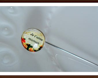 Fibula pin Hat pin I love you MOM - 7 cms - verre12 mm cabochon