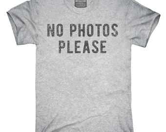 No Photos Please T-Shirt, Hoodie, Tank Top, Gifts