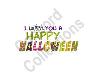 Happy Halloween - Machine Embroidery Design, Halloween, I Witch You a Happy Halloween
