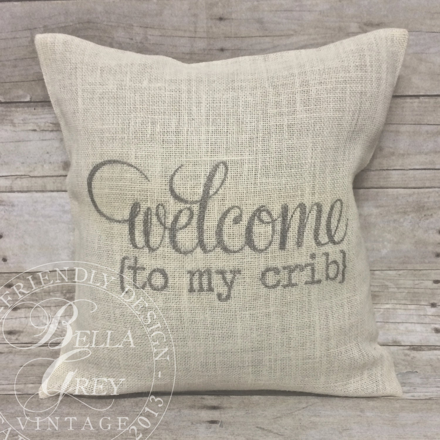 Welcome to My Crib Burlap Pillow Cover Shabby Chic Nursery