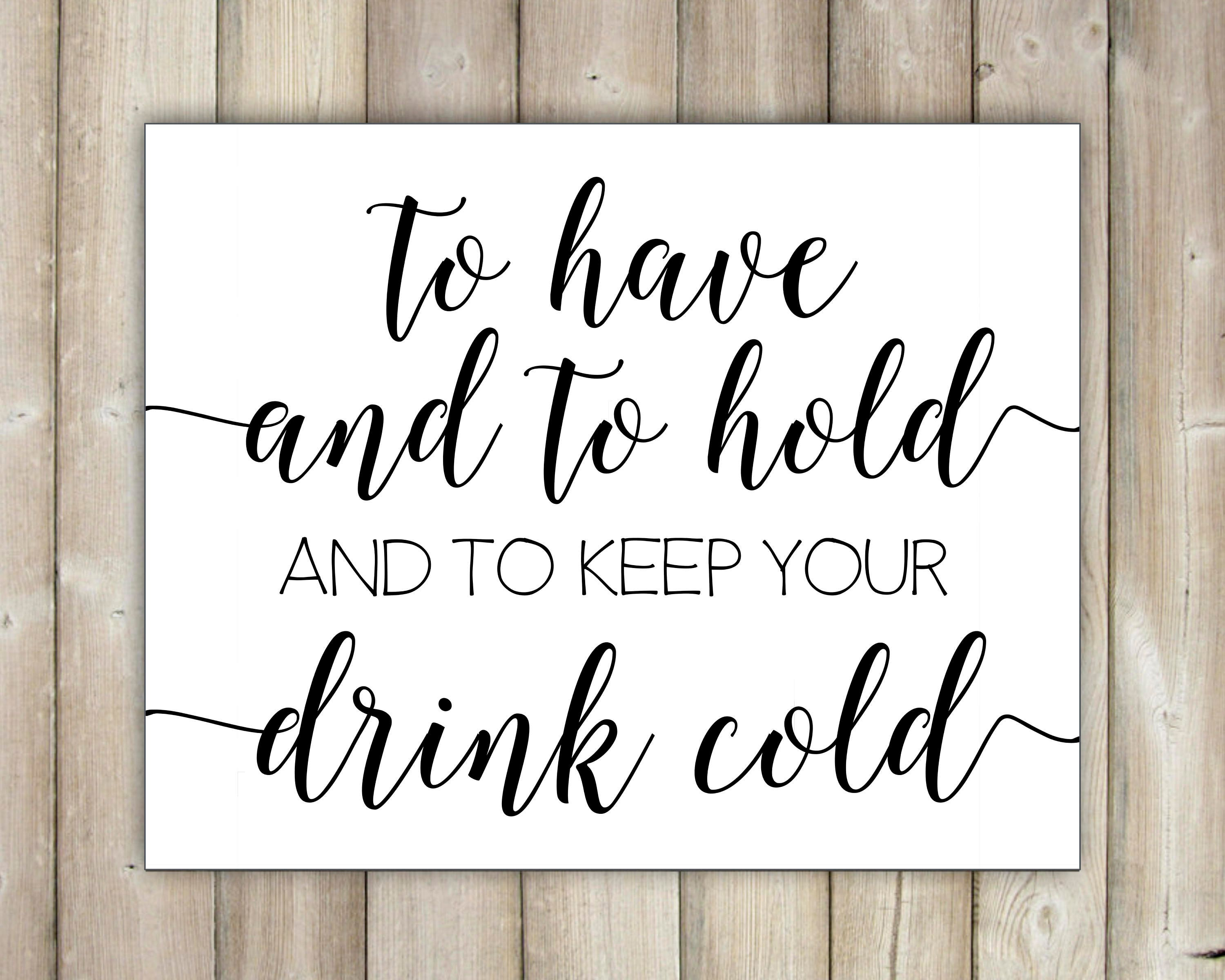 To Have And To Hold And To Keep Your Drink Cold Koozie Favor