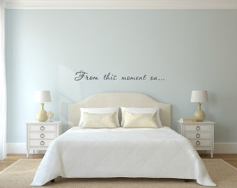 From this moment on... Vinyl Wall Decal