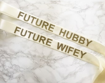 Engagement Couples Sashes: Future Hubby & Future Wifey