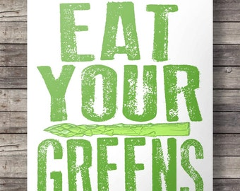 Eat your greens Printable art Screenprint Kitchen art decor Food Typography Hand lettering Vegetable Quote Print green asparagus Food Quote