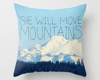 Throw Pillow Case, She Will Move Moutains, Mountain Landscape, PNW, Home Decor, Photography by RDelean Designs