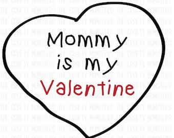 Digital Download - Mommy is my Valentine