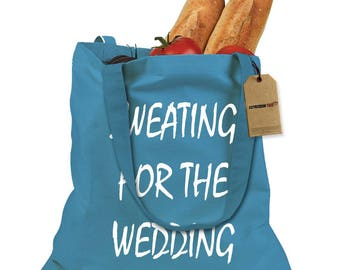 Sweating For The Wedding Shopping Tote Bag