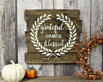 Grateful. Thankful. Blessed. Rustic Wood Sign. Rustic Decor. Fall Decor. Thanksgiving Decor. Counrty Decor. Rustic Fall Decor. Primitive.