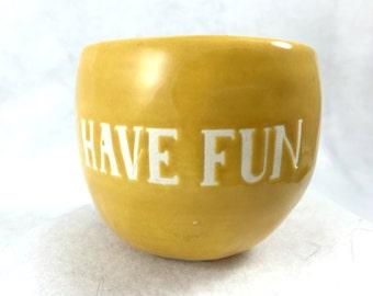 Have Fun Ceramic Pot