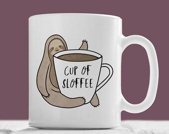 Cup of Sloffee Mug, Cute Sloth Mug - Cute Hand Illustrated Mug, Sloths Mug, Sloth Coffee Mug, Pun Mug, Funny Mug, Animal Mug, Sloth Gift