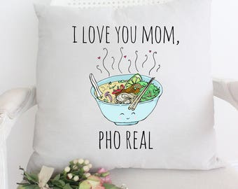 I Love You Mom Pho Real Pillow, Funny Pillow, Funny Saying, Mother's Day Pillow, Gift For Mom, Gift For Her, Decorative Pillow