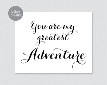Printable You Are My Greatest Adventure Sign - Black and White Wedding Sign - Simple Calligraphy You are my Greatest Adventure, 0005