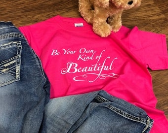 Be your own kind of beautiful cotton tshirt (Pink and white)