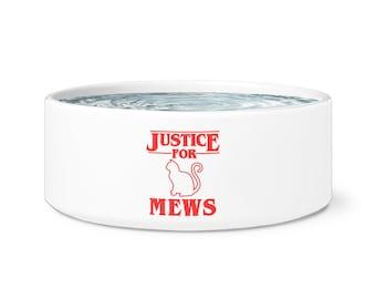 Justice For Mews Pet Bowl - Crazy Cat Lady - Dog Bowl - Cat Bowl - Cat Lovers - Funny Dog Bowl - Cat Food Bowl - Dog Lovers - Ceramic Bowl