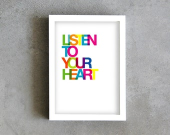 Listen to your heart, Art print, inspirational quote, colorful print, deco poster, rainbow colors, motivational quote print, typography art