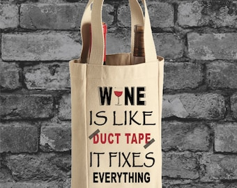 Wine Is Like Duct Tape It Fixes Everything tote bag wine tote wine bag wine bottle tote