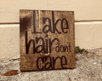 Lake Hair Don't Care wooden sign