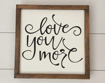Love You More // Framed Wood Sign // Farmhouse Decor // Rustic Wood Sign // Farmhouse Sign