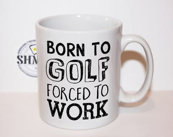 Shmug fun mug - Perfect gift for any Golfer - born to golf - forced to work - Golf is the passion - Slogan mug