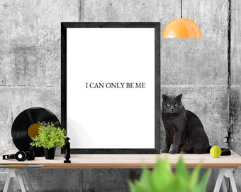 8X10 I Can Only be Me unframed photo