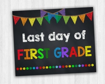 Last Day Of First Grade, School Signs, Last Day Of School Signs, End Of School Year Signs, 1st Grade School Signs - INSTANT DOWNLOAD