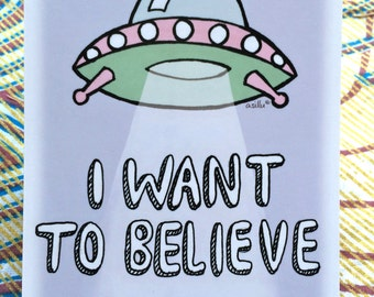 I Want to Believe - Spaceship - Space - Alien - A6 Postcard - Aliens Pastel Cute Card Print