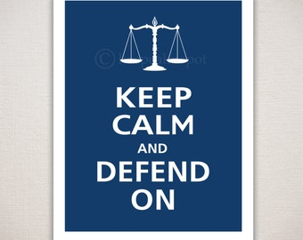 Keep Calm and DEFEND ON Lawyer Art Print