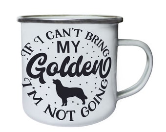 If I cant bring my golder retriever ,Tin, Enamel 10oz Mug w161e