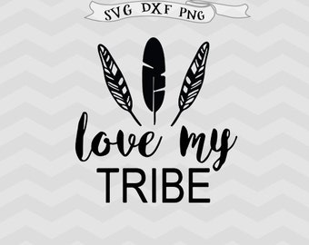 Love my tribe SVG Best Friends svg Bride Tribe SVG files for Silhouette Cricut downloads, Wedding svg, Feather svg, bachelorette party svg