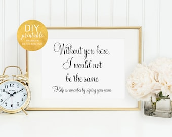 PRINTABLE Without You Here I Would Not be the Same Sign, Wedding Guest Book Sign, Please Sign Your Name Sign, Guestbook Sign, WFS04