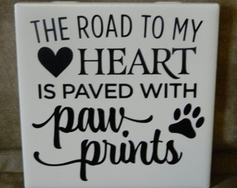The Road To My Heart Is Paved With Paw Prints Tile