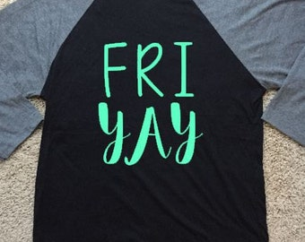 FRIYAY 3/4 Sleeve Raglan Tshirt with Smooth or Glitter Vinyl