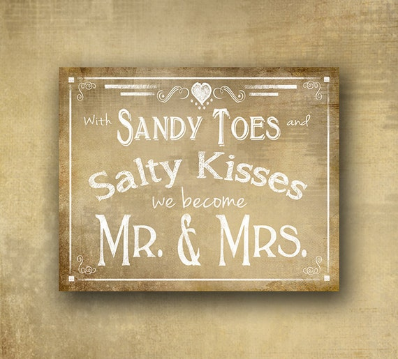 Beach Wedding sign - PRINTED - Sandy Toes, Salty Kisses, we become Mr & Mrs -  Vintage heart collection