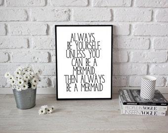 Mermaid Printable - Always Be A Mermaid Quote -Mermaid Quote - Nautical Theme - Girl Nursery - Typography Print - Mermaid Art