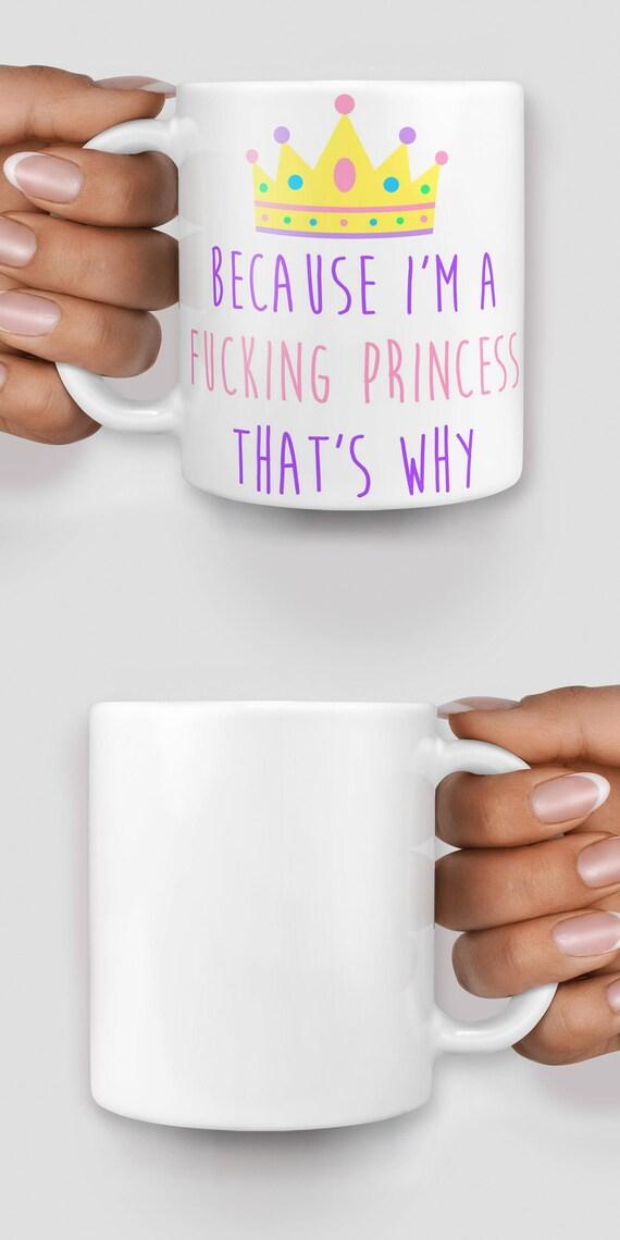 Because i'm a fucking princess that's why mug - Christmas mug - Funny mug - Rude mug - Mug cup 4P052