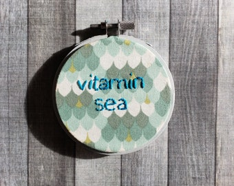 Vitamin Sea Embroidery Hoop, 3 inch Embroidery Hoop, Mermaid Inspired Embroidery, Beach Inspired Embroidery