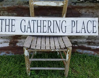"The Gathering Place Sign, Gathering Place, Gathering, Gather Sign, Rustic Wood Sign, Dining Sign, Farmhouse Style Sign, 40"" x 7.25"""