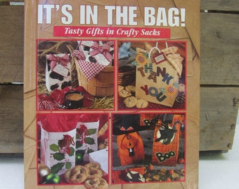 Leisure Arts It's In The Bag Gift Book / Hardback / Recipes and Gift Bags / Instructions Illustrations / Bag Gifts for any Holiday / Cooking