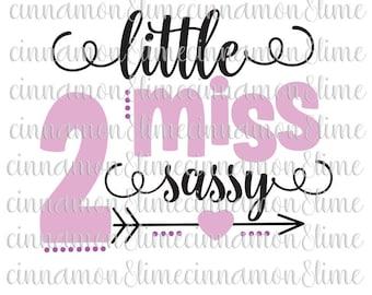Little Miss Two Sassy Svg, Second Birthday Svg, Girl Svg, Baby Girl Svg, 2nd Birthday Svg, Girl Birthday Svg, Birthday Svg Files