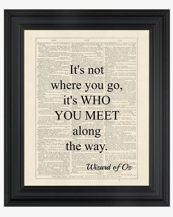 Wizard of Oz Quote Dorothy It\'s Not Where You Go
