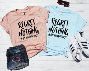 Regret Nothing | Bachelorette Party Shirts | Regret Nothing Shirts | #Bachelorette Party Tees | Hashtag Bachelorette Shirts | Wedding Party
